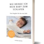 Wie bringe ich mein Baby zum Schlafen - Carina Bauer Einschlaf Ratgeber Buch