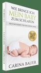 Carina Bauer - Wie bringe ich mein Baby zum Schlafen 150x150